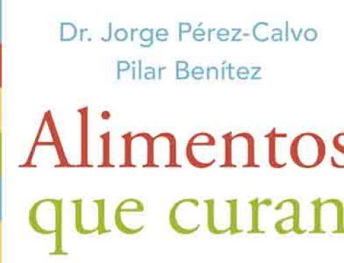 Alimentos que curan, por Jorge Pérez-Calvo